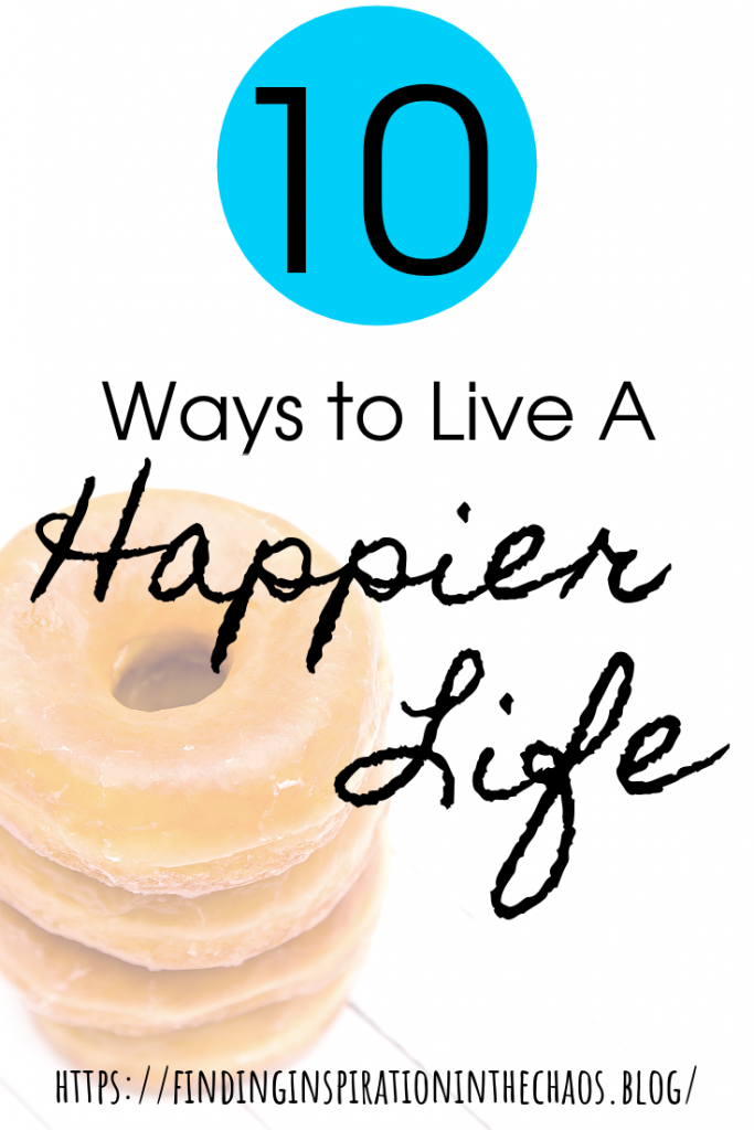 10 Ways to Live A Happier Life