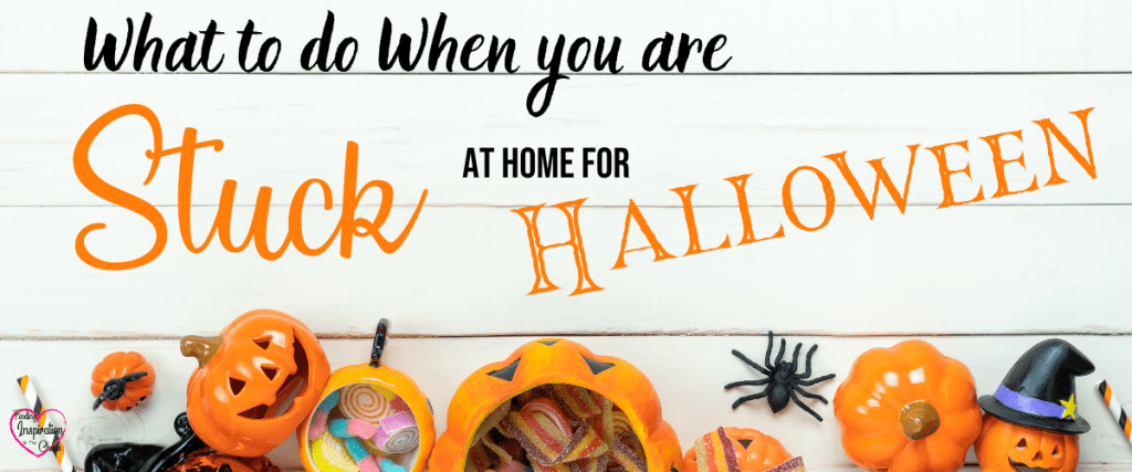 What To Do When You Are Stuck At Home For Halloween