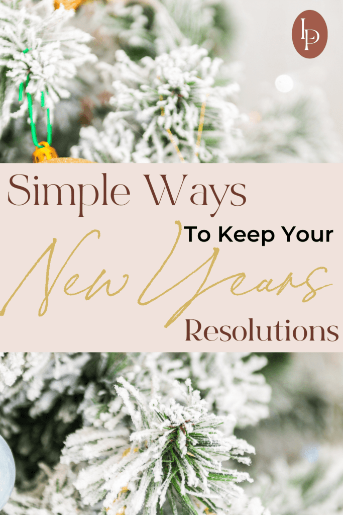 Simple Ways to Keep Your New Years Resolutions