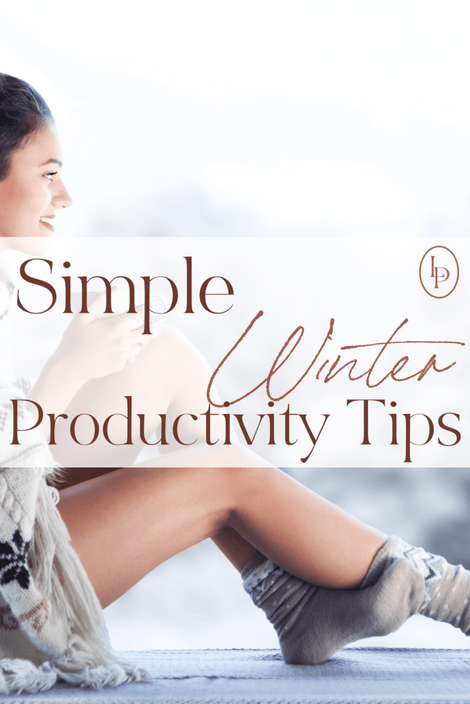 Simple Winter Productivity Tips