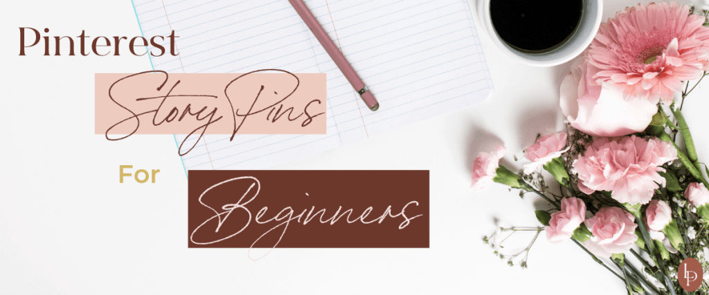 Pinterest Story Pins For Beginners
