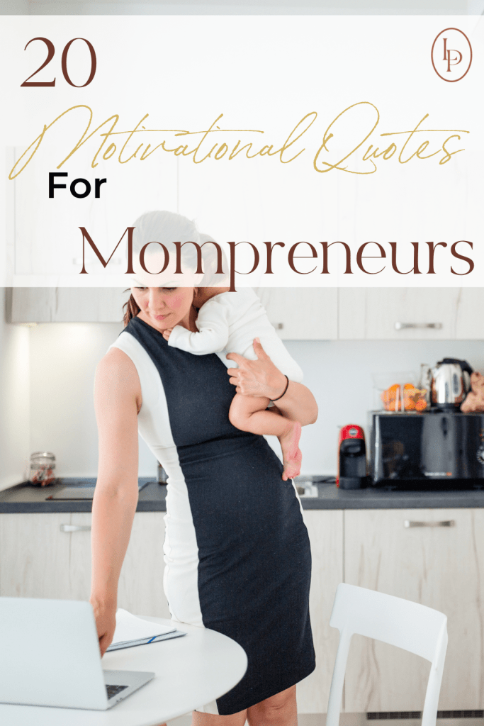 20 Motivational Quotes for Mompreneurs