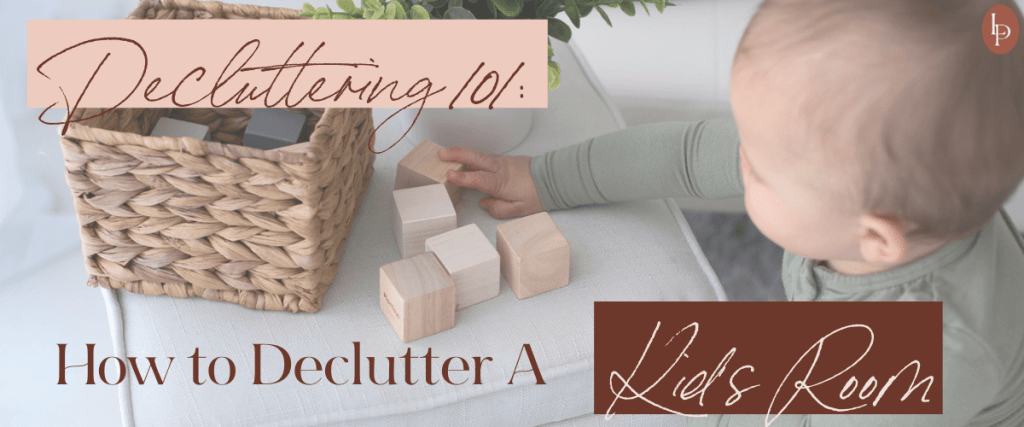 Decluttering 101: How to Declutter a Kid's Room